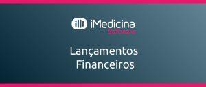 lançamentos financeiros imedicina