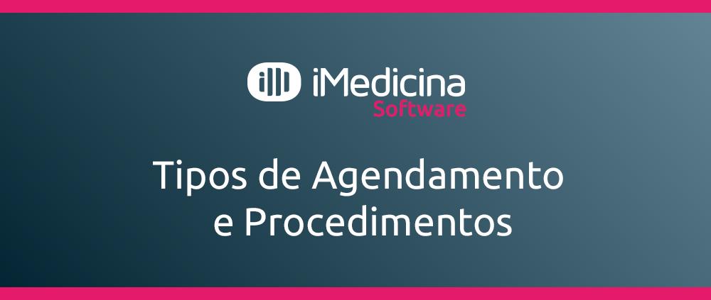 tipos de agendamento e procedimentos no imedicina