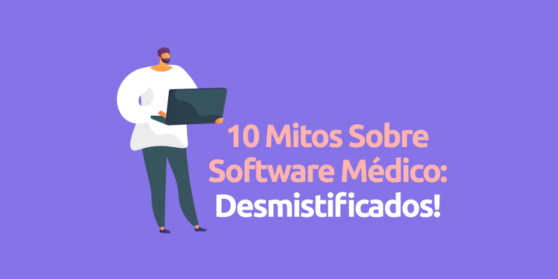 10-mitos-sobre-software-medico-desmistificados