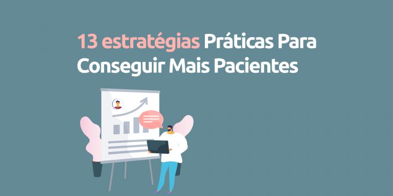 13-estratégias-Práticas-Para-Conseguir-Mais-Pacientes
