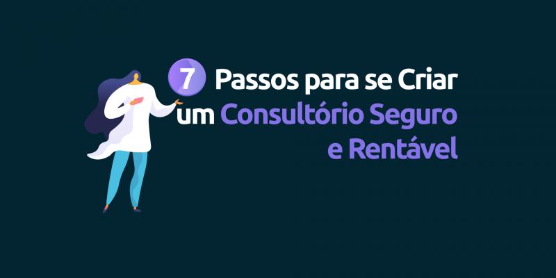 7-passos-para-criar-um-consultorio-seguro