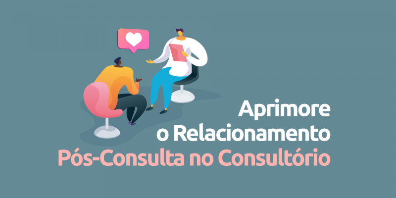 Aprimore-o-relacionamento-pos-consulta