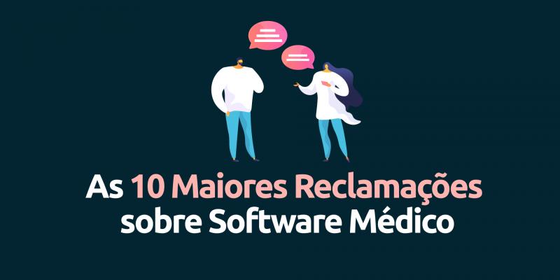 As-10-maiores-reclamaçoes-software-medico