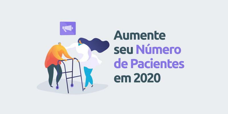 Aumente-seu-numero-de-pacientes-em-2020