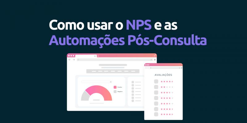 Como-usar-o-nps-e-automaçoes-pos-consulta
