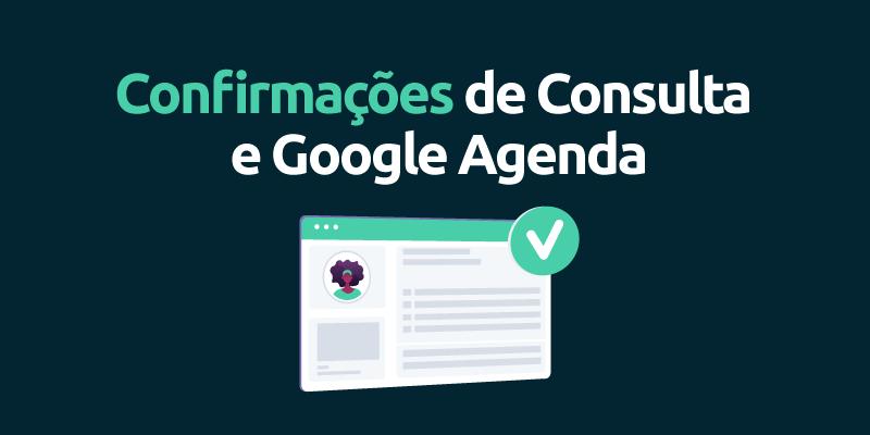 Confirmaçoes-de-consulta-e-google-agenda