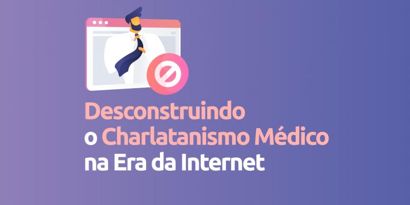 Descontruindo-o-charlatanismo-medico-na-internet