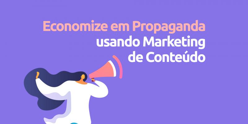 Economize-em-propaganda-usando-marketing-de-conteudo