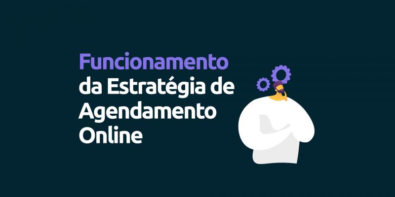 Estrategia-agendamento-online-funcionamento