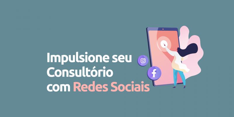 Impulsione-seu-Consultório-com-Redes-Sociais