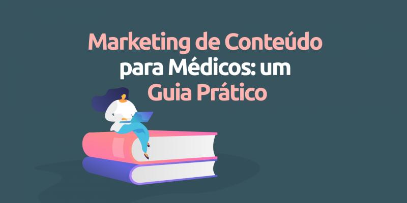 Marketing-de-conteudo-para-medicos-guia-pratico