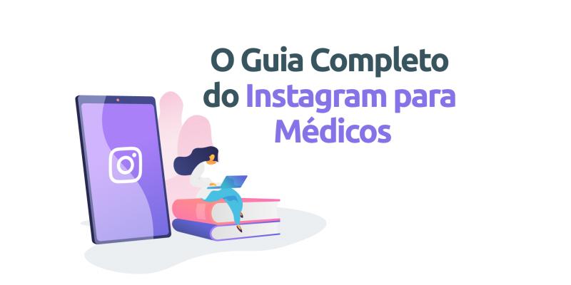 O-Guia-Completo-do-Instagram-para-Médicos