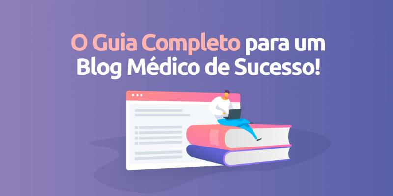 O-guia-completo-para-blog-medico-de-sucesso