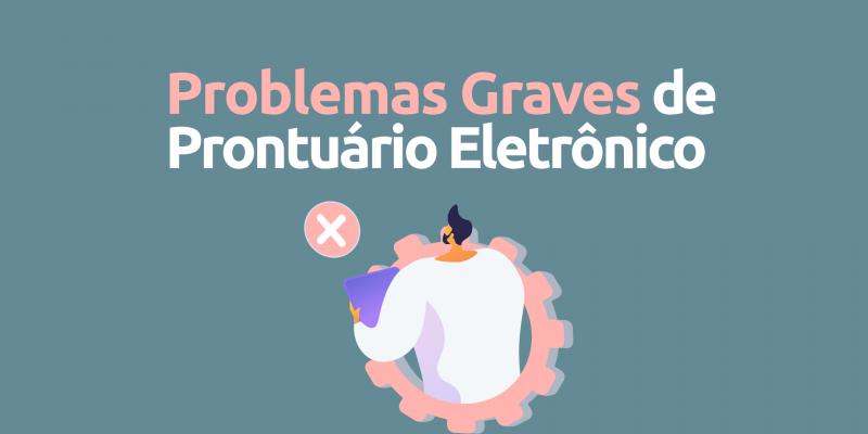 Problemas-graves-prontuario-eletronico