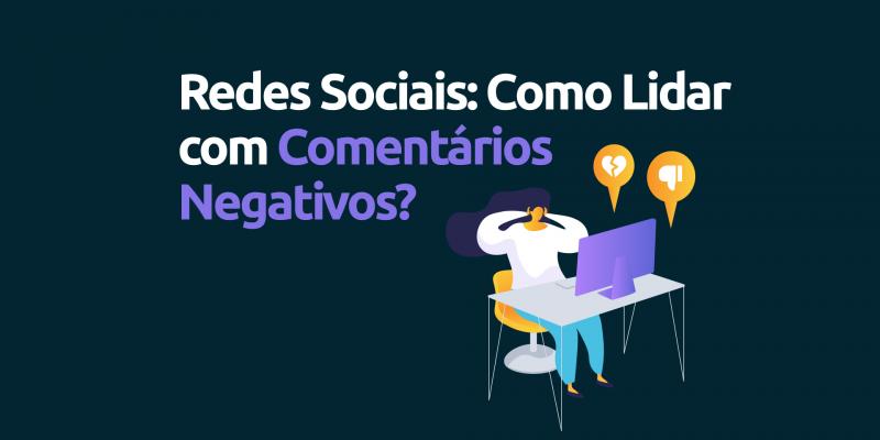 Redes-sociais-como-lidar-com-comentarios-negativos