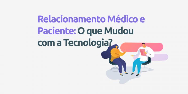 Relacionamento-medico-e-paciente-tecnologia