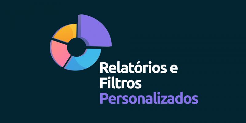 Relatorios-e-filtros-personalizados