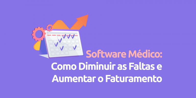 Software-medico-como-diminuir-faltas-aumentar-faturamento