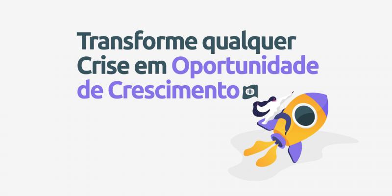 Transforme-crise-em-oportunidade-crescimento