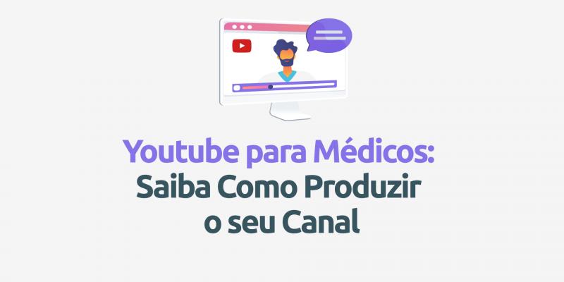 Youtube-para-medicos-saiba-como-produzir-seu-canal